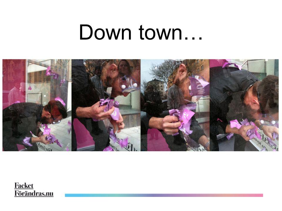 Down town…