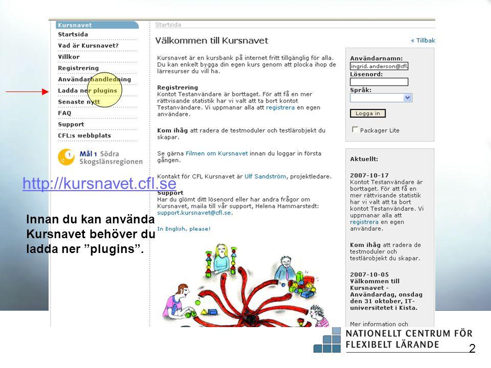 """http://kursnavet.cfl.se Innan du kan använda Kursnavet behöver du ladda ner """"plugins"""". 2"""