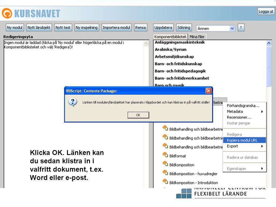 Klicka OK. Länken kan du sedan klistra in i valfritt dokument, t.ex. Word eller e-post.