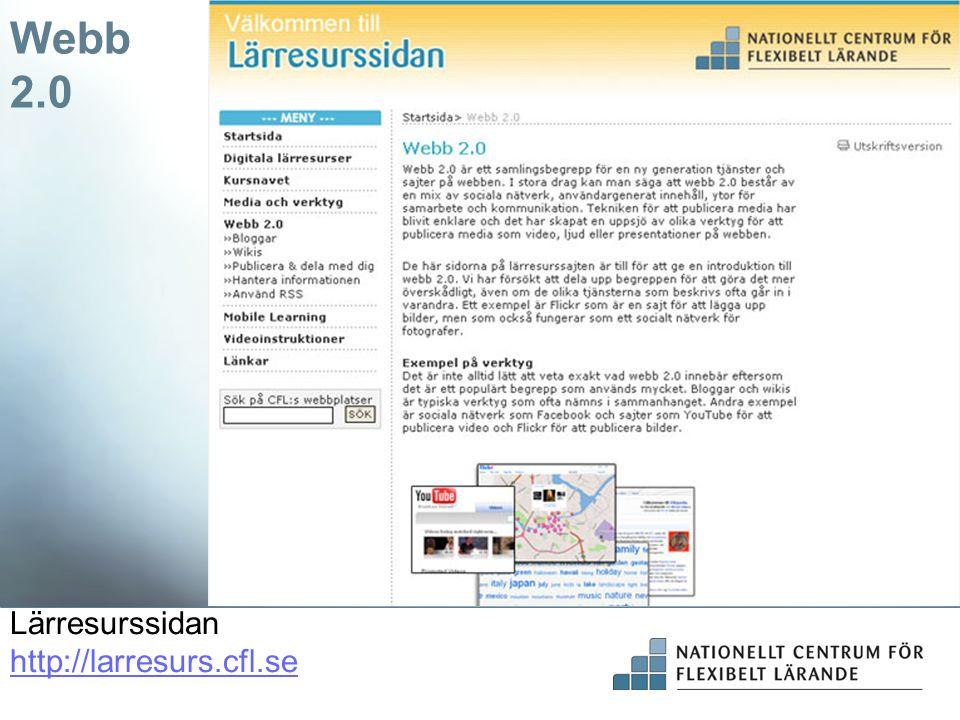Lärresurssidan http://larresurs.cfl.se http://larresurs.cfl.se Webb 2.0