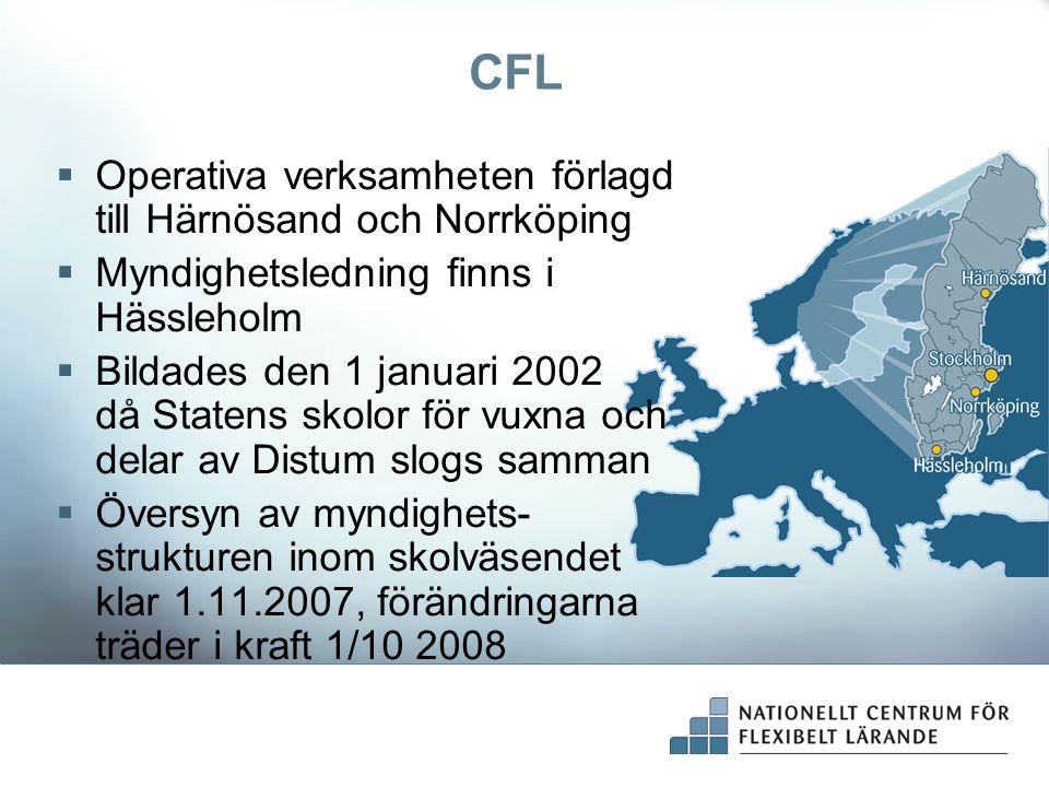 CFL  Operativa verksamheten förlagd till Härnösand och Norrköping  Myndighetsledning finns i Hässleholm  Bildades den 1 januari 2002 då Statens sko