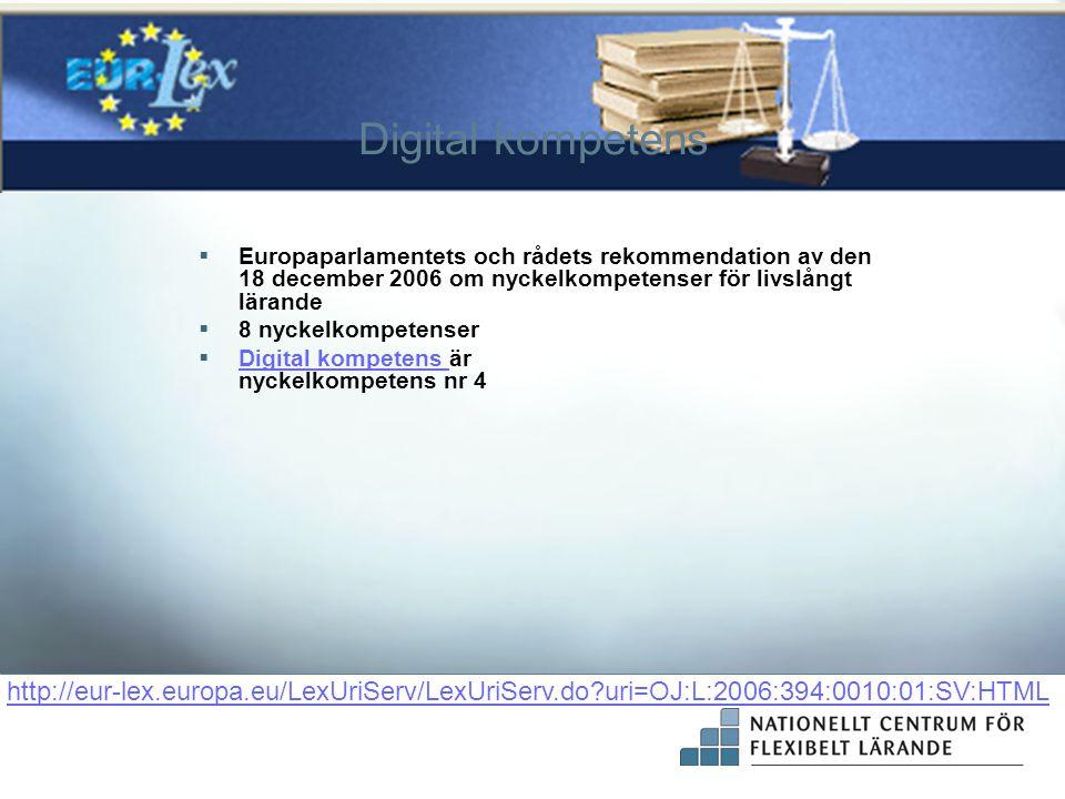 Digital kompetens  Europaparlamentets och rådets rekommendation av den 18 december 2006 om nyckelkompetenser för livslångt lärande  8 nyckelkompeten