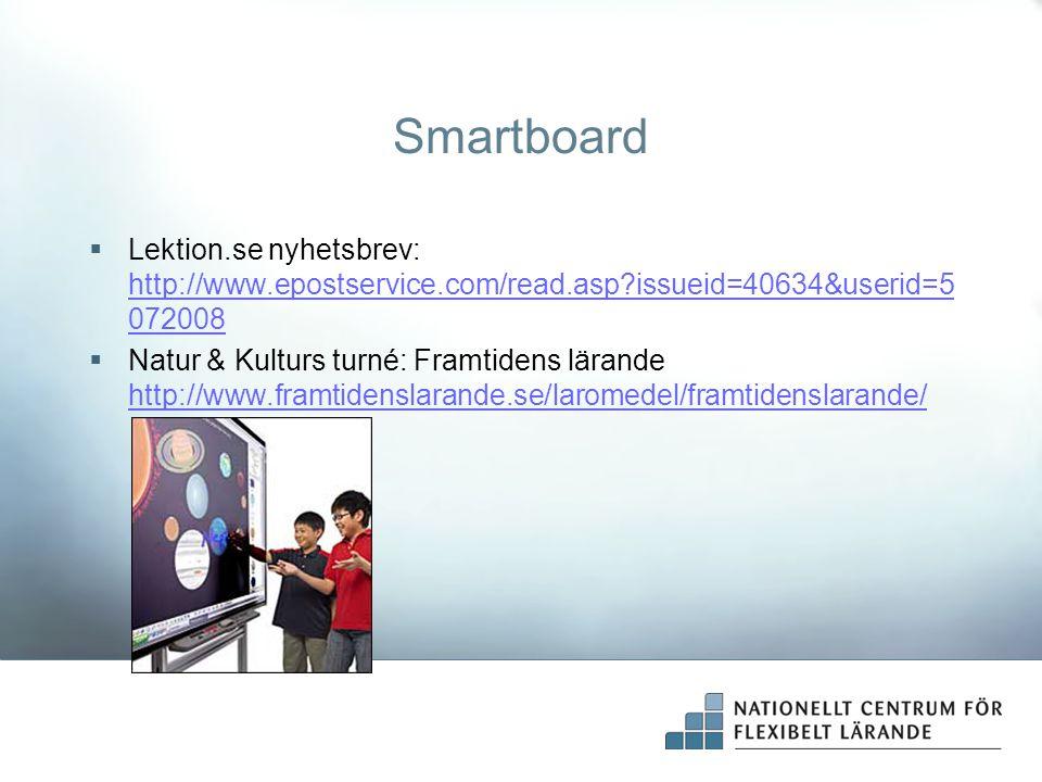 Smartboard  Lektion.se nyhetsbrev: http://www.epostservice.com/read.asp?issueid=40634&userid=5 072008 http://www.epostservice.com/read.asp?issueid=40