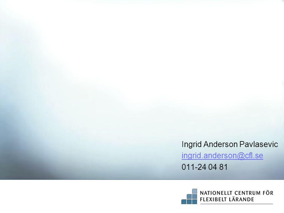 Ingrid Anderson Pavlasevic ingrid.anderson@cfl.se 011-24 04 81