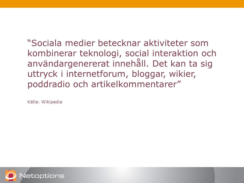 Sociala medier betecknar aktiviteter som kombinerar teknologi, social interaktion och användargenererat innehåll.