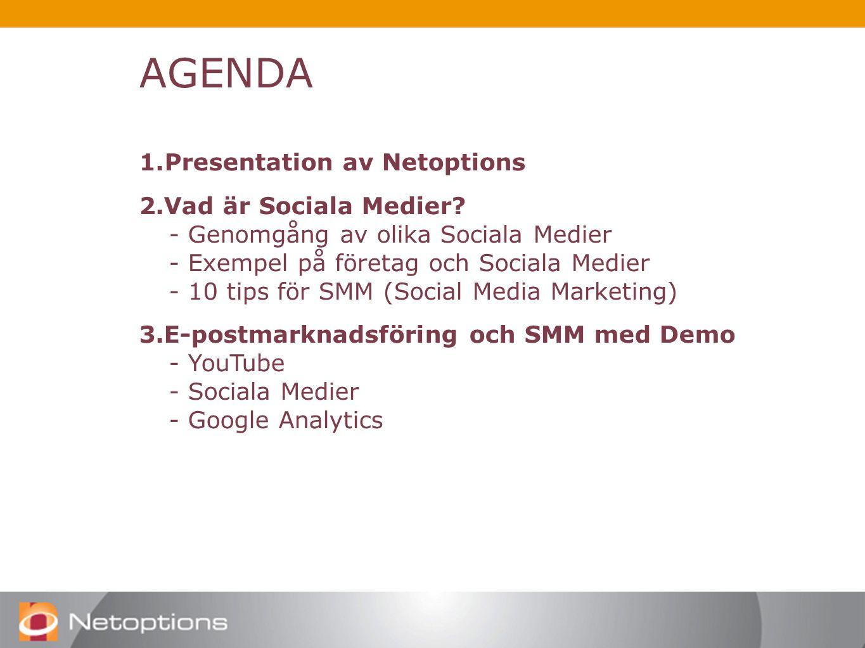 AGENDA 1.Presentation av Netoptions 2.Vad är Sociala Medier.