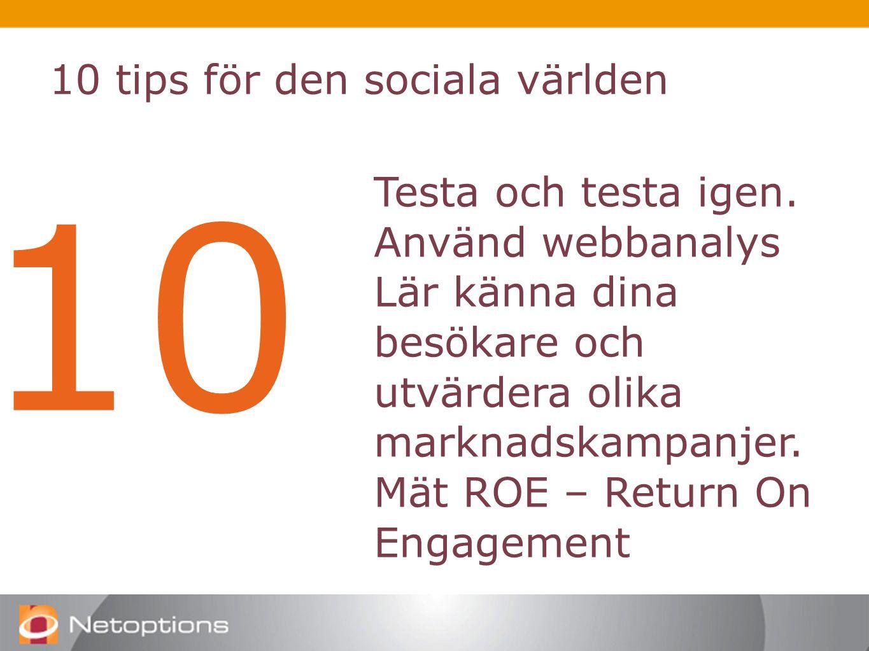 10 tips för den sociala världen 10 Testa och testa igen.