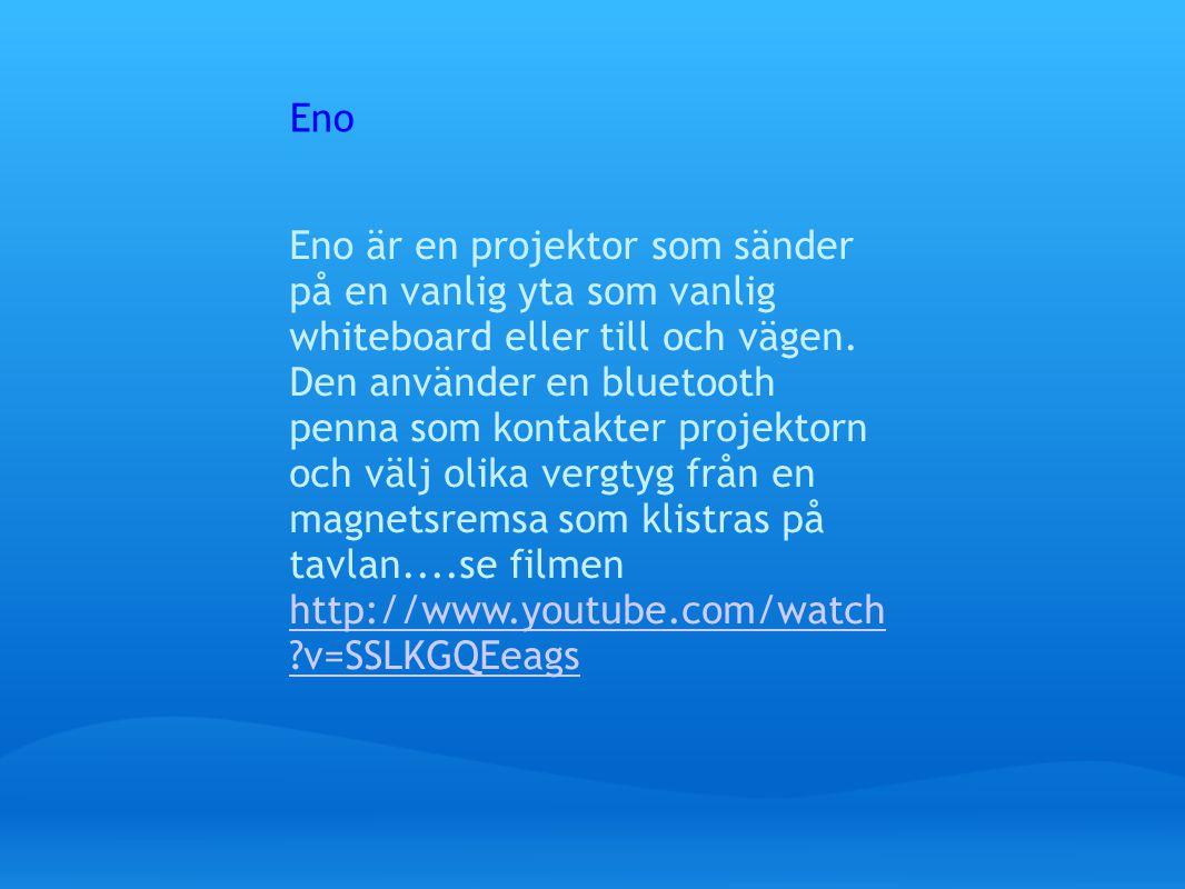 Eno är en projektor som sänder på en vanlig yta som vanlig whiteboard eller till och vägen.