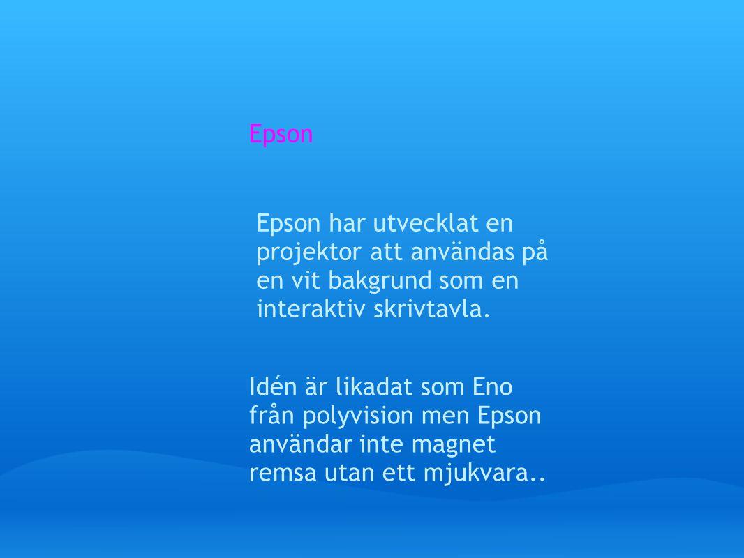 Epson Epson har utvecklat en projektor att användas på en vit bakgrund som en interaktiv skrivtavla.