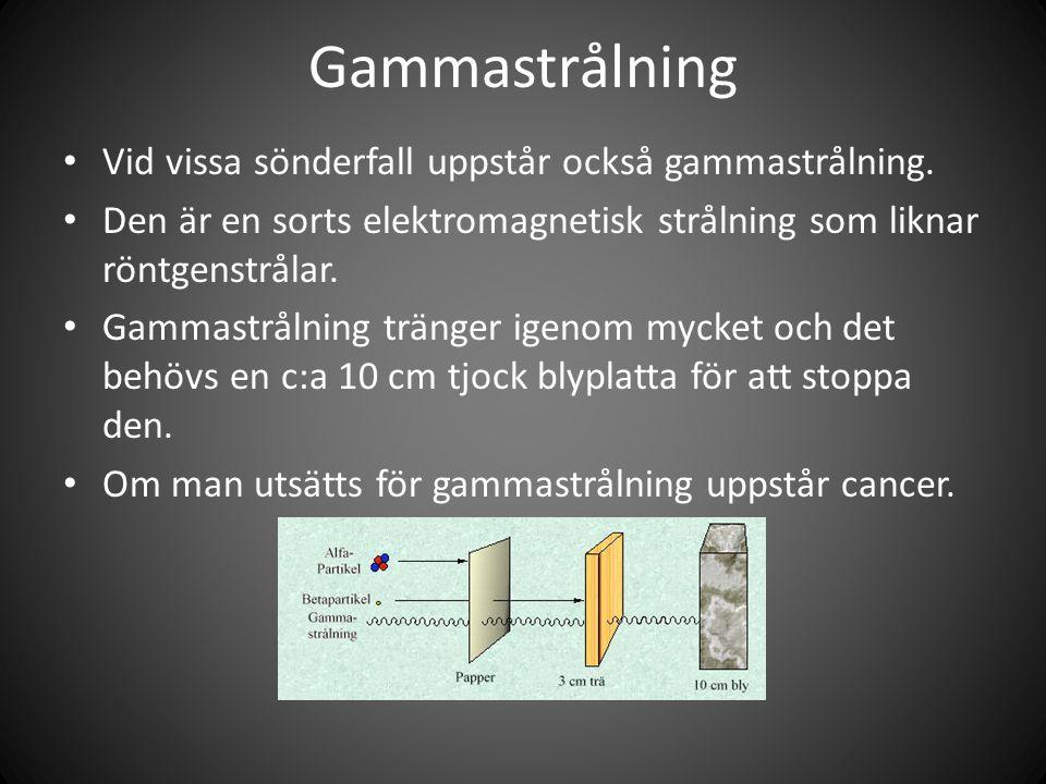 Gammastrålning • Vid vissa sönderfall uppstår också gammastrålning.