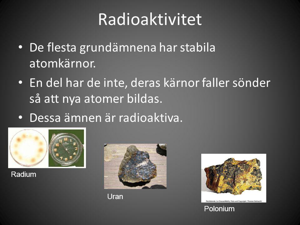 Radioaktivitet • De flesta grundämnena har stabila atomkärnor.