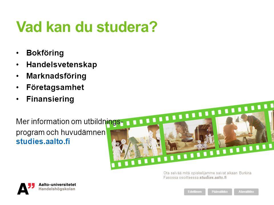 Vad kan du studera? •Bokföring •Handelsvetenskap •Marknadsföring •Företagsamhet •Finansiering Mer information om utbildnings- program och huvudämnen s