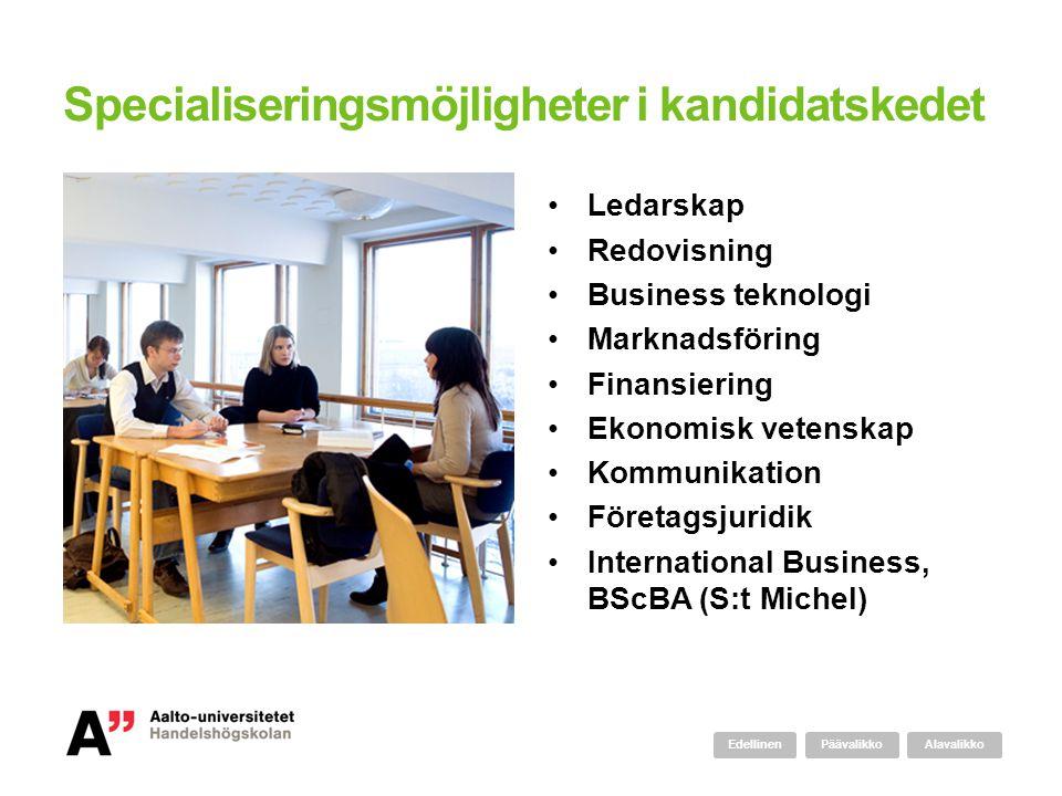 Specialiseringsmöjligheter i kandidatskedet •Ledarskap •Redovisning •Business teknologi •Marknadsföring •Finansiering •Ekonomisk vetenskap •Kommunikation •Företagsjuridik •International Business, BScBA (S:t Michel) AlavalikkoPäävalikkoEdellinen
