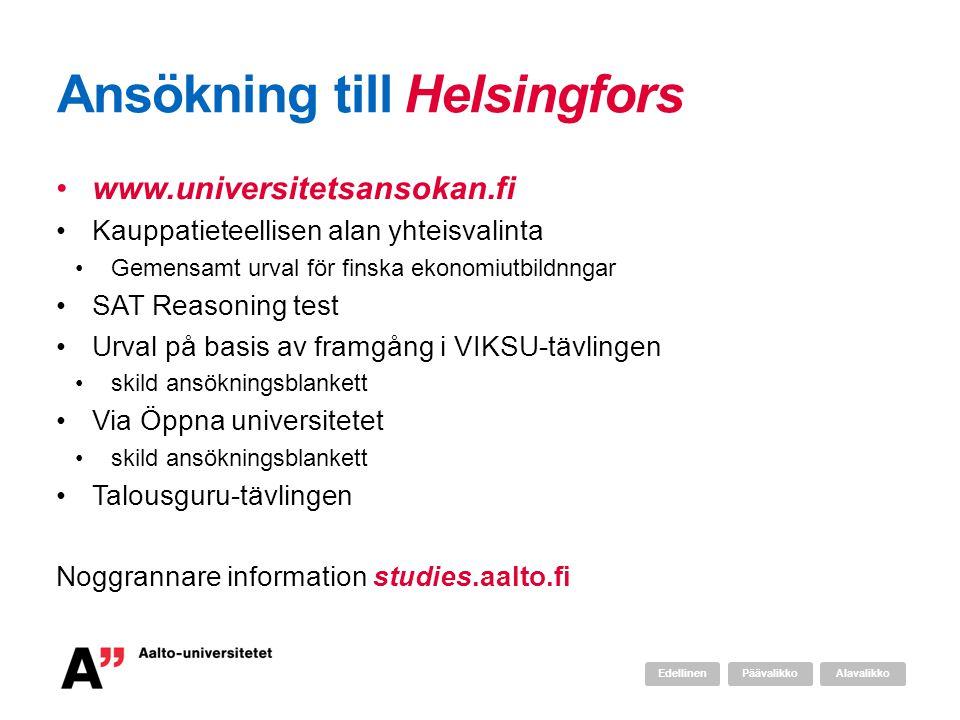 Ansökning till Helsingfors •www.universitetsansokan.fi •Kauppatieteellisen alan yhteisvalinta •Gemensamt urval för finska ekonomiutbildnngar •SAT Reas