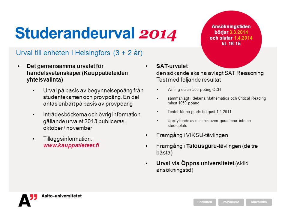 Studerandeurval 2014 •Det gemensamma urvalet för handelsvetenskaper (Kauppatieteiden yhteisvalinta) •Urval på basis av begynnelsepoäng från studentexa
