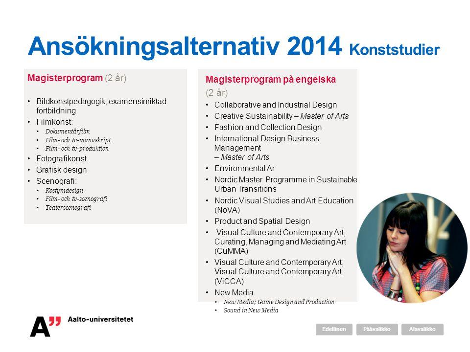 Magisterprogram (2 år) •Bildkonstpedagogik, examensinriktad fortbildning •Filmkonst: • Dokumentärfilm • Film- och tv-manuskript • Film- och tv-produkt
