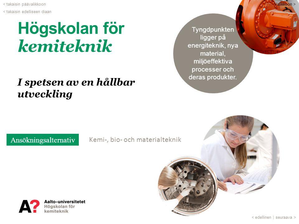 Ansökning till kandidatprogram •Det gemensamma urvalet för DI- och arkitektutbildningar (DIA) •www.universitetsansokan.fiwww.universitetsansokan.fi •Du kan söka till max.