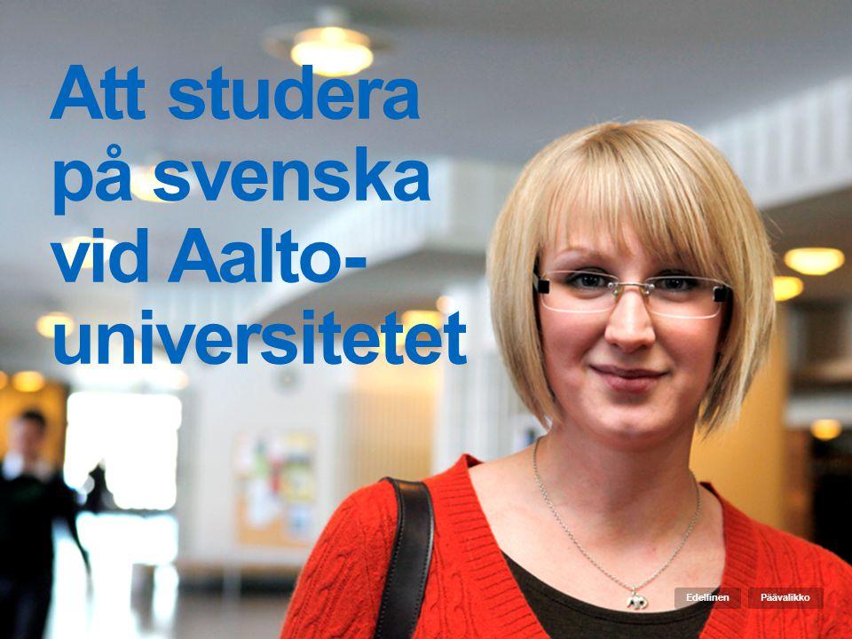 Att studera på svenska vid Aalto- universitetet PäävalikkoEdellinen