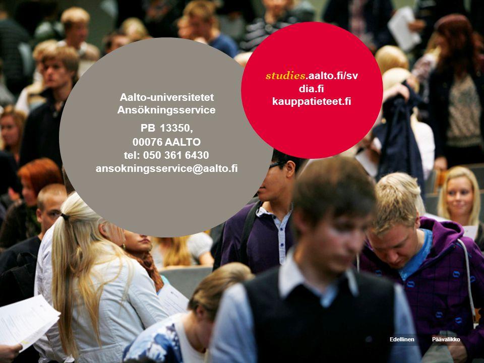 Aalto-universitetet Ansökningsservice PB 13350, 00076 AALTO tel: 050 361 6430 ansokningsservice@aalto.fi studies.aalto.fi/sv dia.fi kauppatieteet.fi PäävalikkoEdellinen
