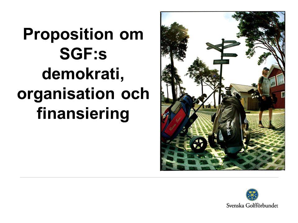 Proposition om SGF:s demokrati, organisation och finansiering