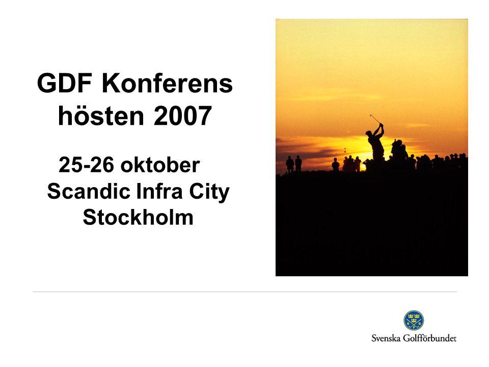 GDF Konferens hösten 2007 25-26 oktober Scandic Infra City Stockholm