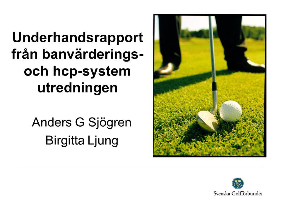 Anders G Sjögren Birgitta Ljung Underhandsrapport från banvärderings- och hcp-system utredningen