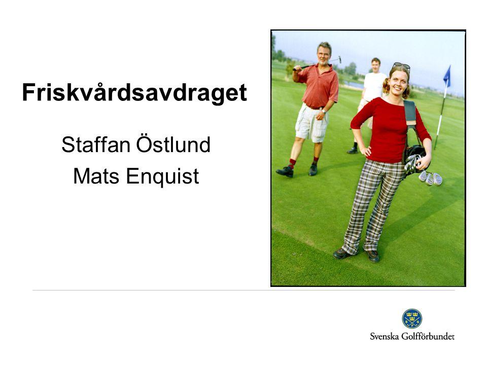 Friskvårdsavdraget Staffan Östlund Mats Enquist