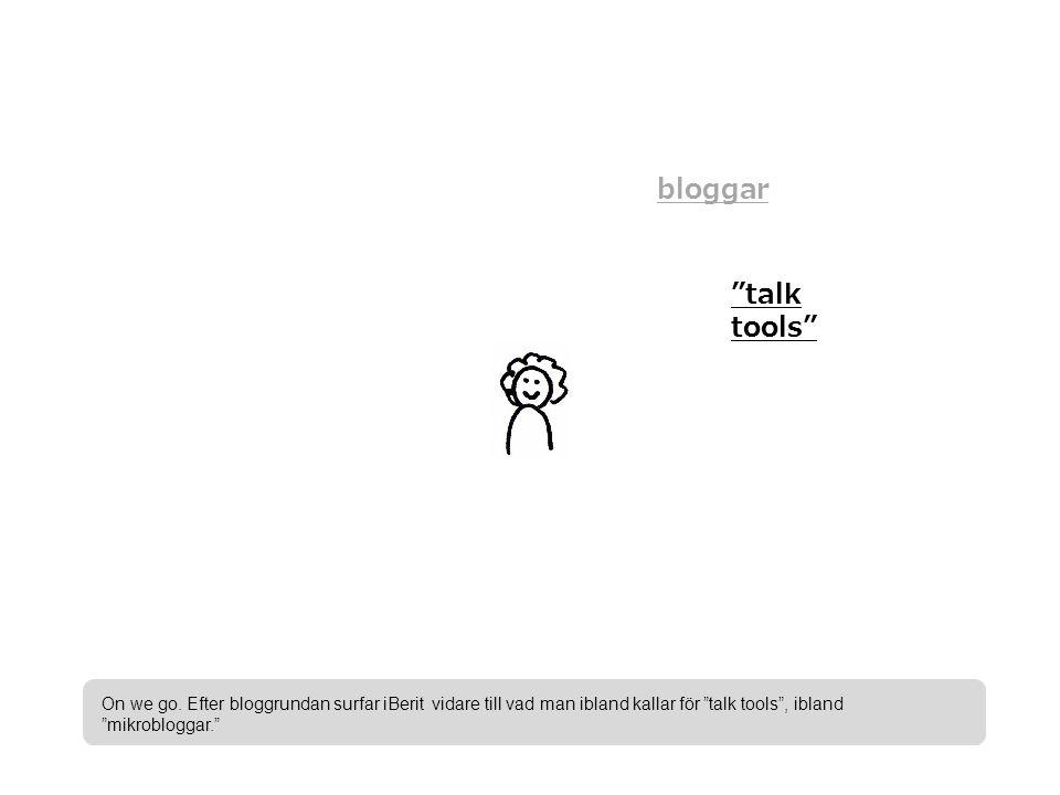 bloggar talk tools On we go.