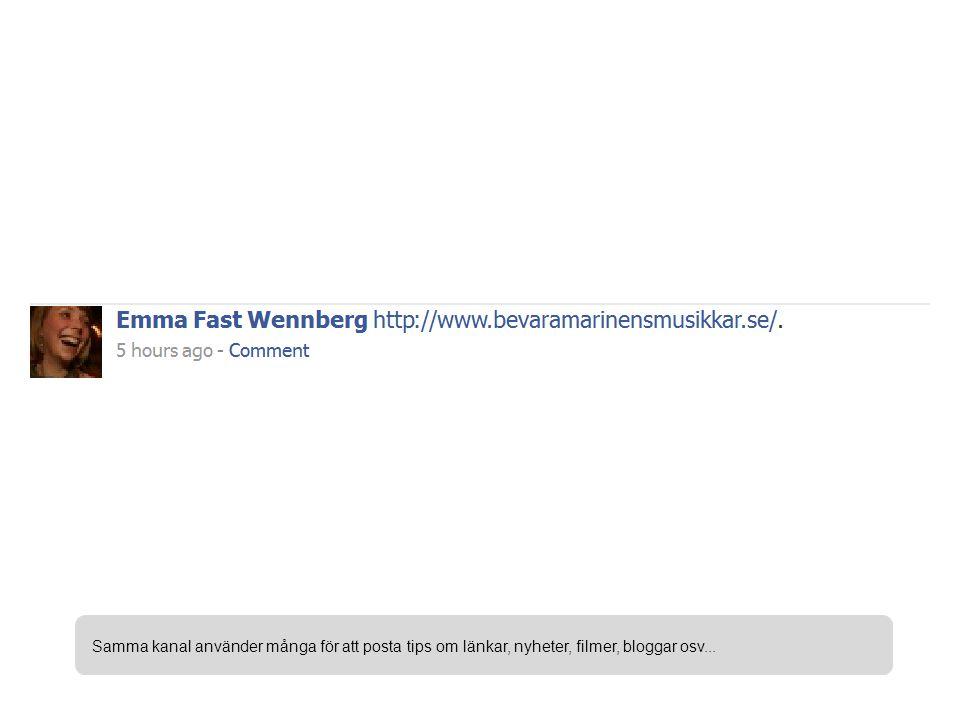 Samma kanal använder många för att posta tips om länkar, nyheter, filmer, bloggar osv...