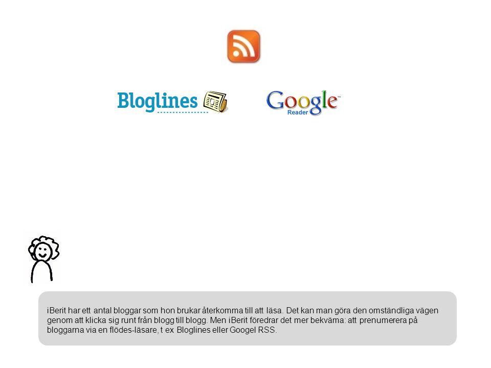 iBerit har ett antal bloggar som hon brukar återkomma till att läsa.