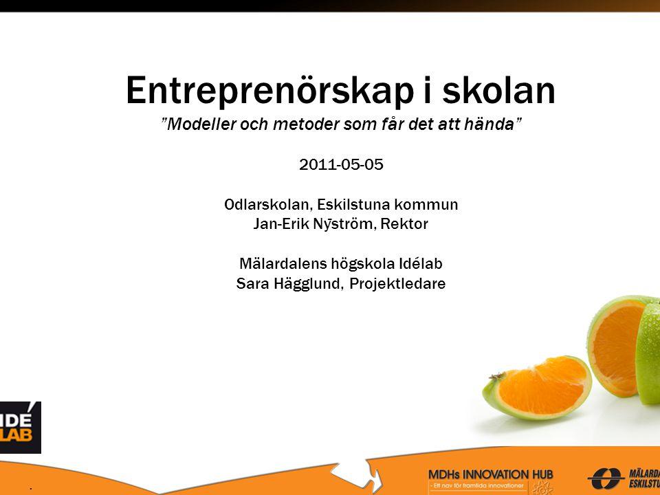 Odlarskolan En kommunal skola med 300 elever i 12 klasser åk 6-9 Profiler: Entreprenörskap & Idrott Cirka 35 anställda, varav 28 pedagoger.