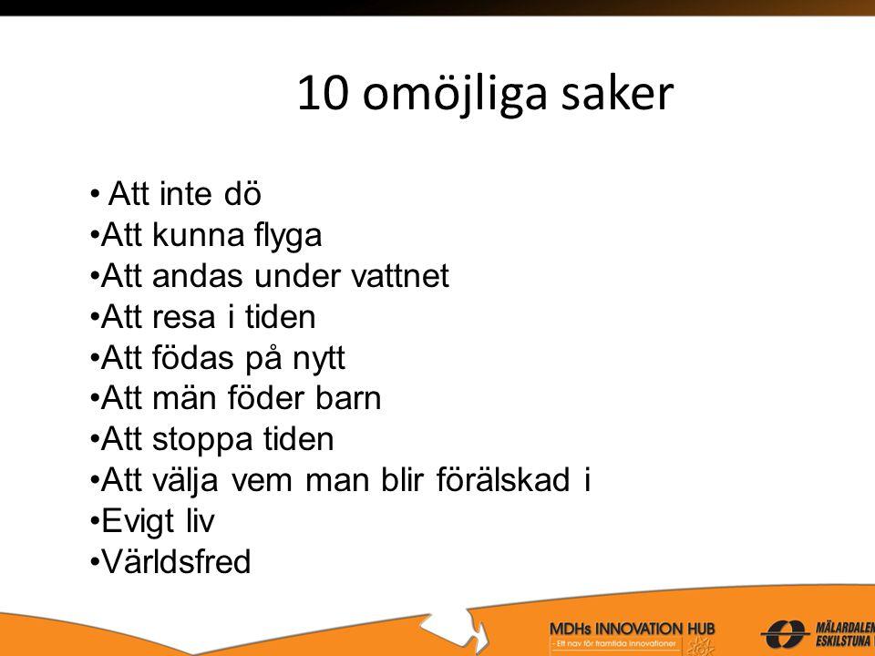 Omöjliga saker Alvin 4 år, Gustaf 6 Matilda 7 år Axel 9 år, Isak 9 år Josefin 10 år Erik och Anton 13 år •Hitta en gravkammare här hemma i lägenheten.