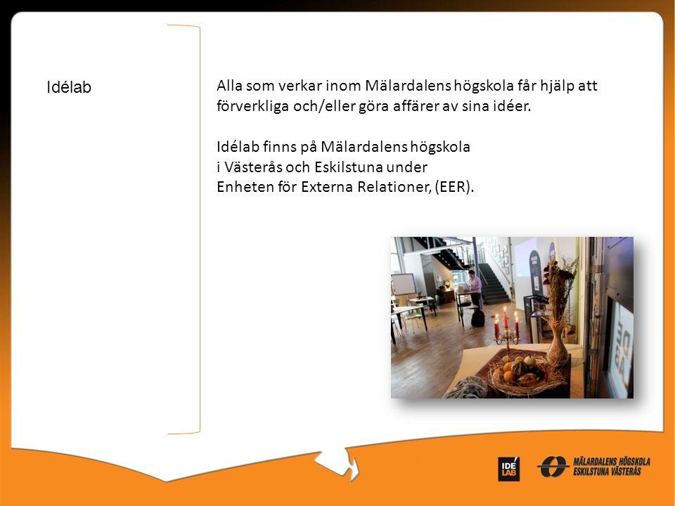 Alla som verkar inom Mälardalens högskola får hjälp att förverkliga och/eller göra affärer av sina idéer. Idélab finns på Mälardalens högskola i Väste