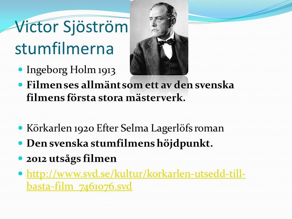 Victor Sjöström stumfilmerna  Ingeborg Holm 1913  Filmen ses allmänt som ett av den svenska filmens första stora mästerverk.