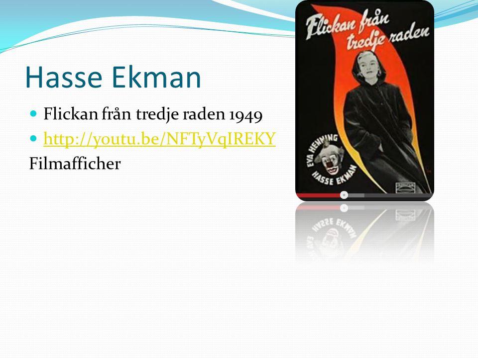 Hasse Ekman  Flickan från tredje raden 1949  http://youtu.be/NFTyVqIREKY http://youtu.be/NFTyVqIREKY Filmafficher