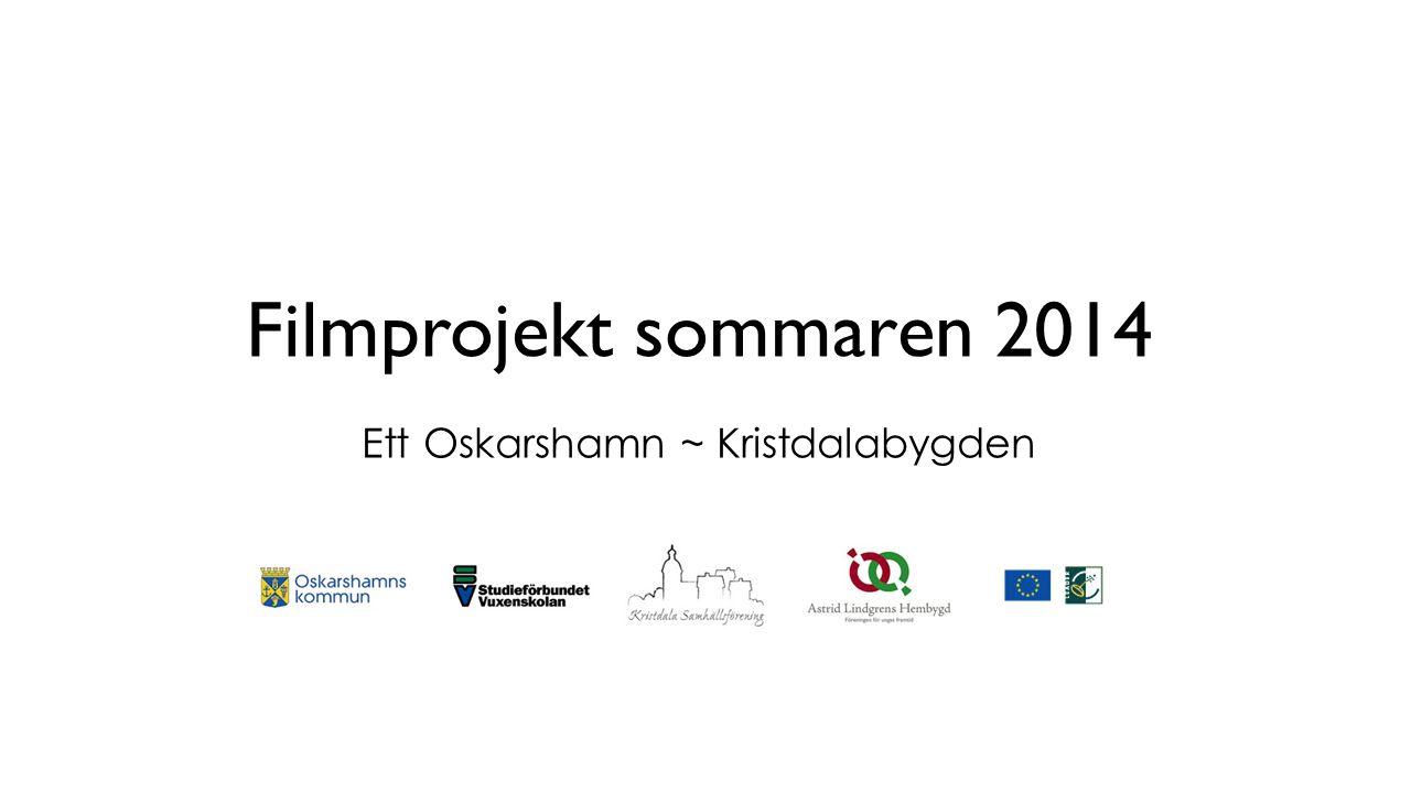 Filmprojekt sommaren 2014 Ett Oskarshamn ~ Kristdalabygden