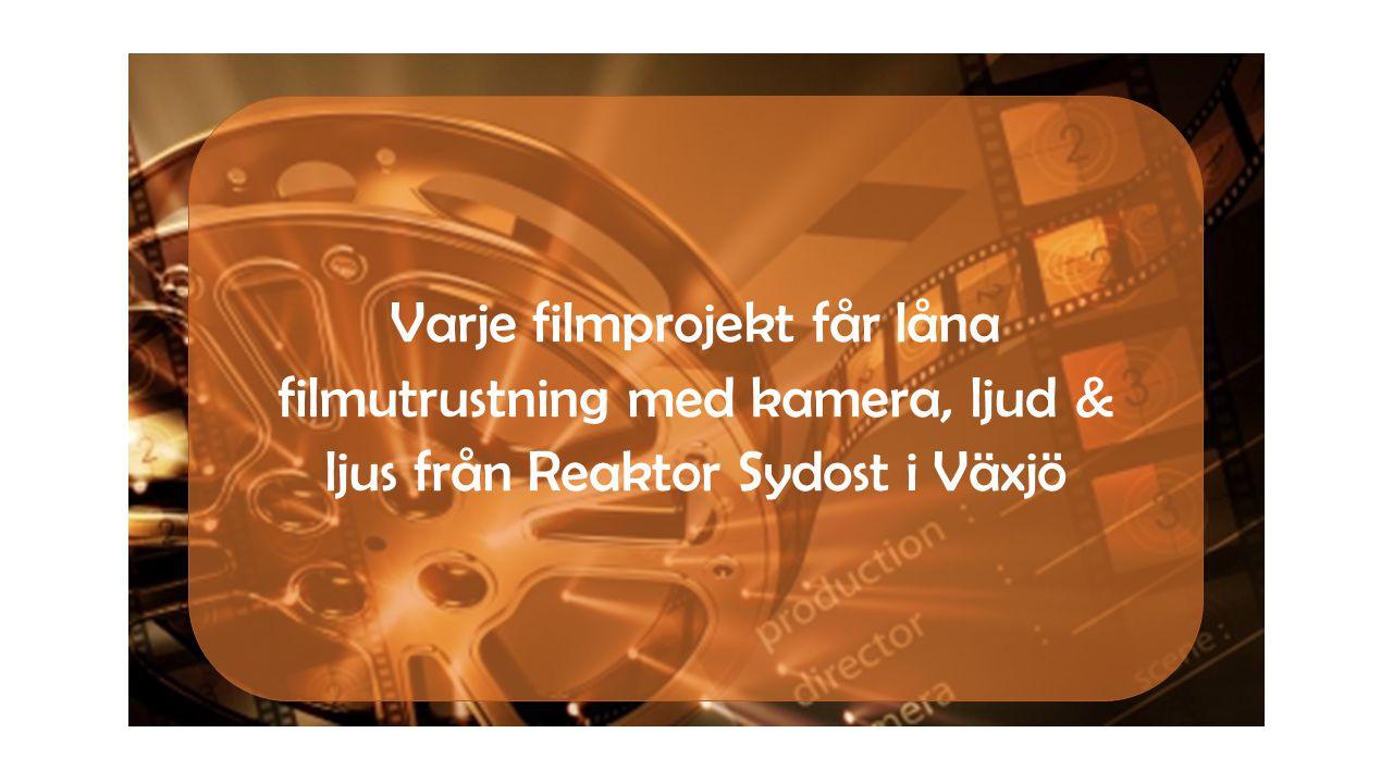 Varje filmprojekt får låna filmutrustning med kamera, ljud & ljus från Reaktor Sydost i Växjö