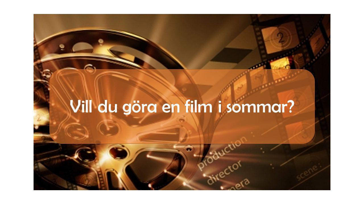 Vill du göra en film i sommar?
