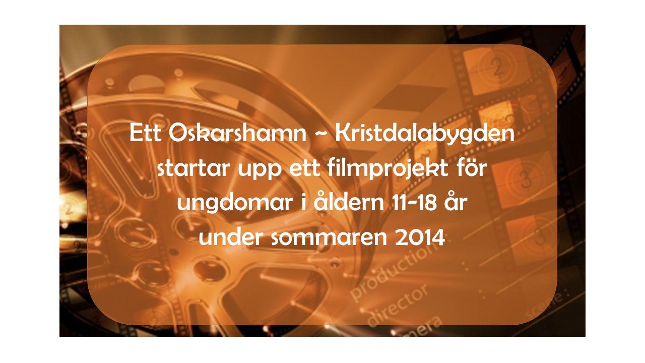 Ett Oskarshamn ~ Kristdalabygden startar upp ett filmprojekt för ungdomar i åldern 11-18 år under sommaren 2014