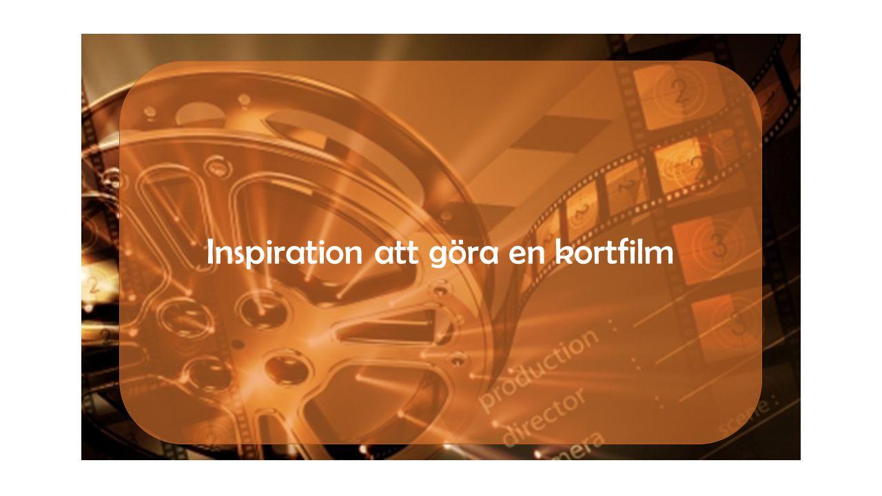 Inspiration att göra en kortfilm