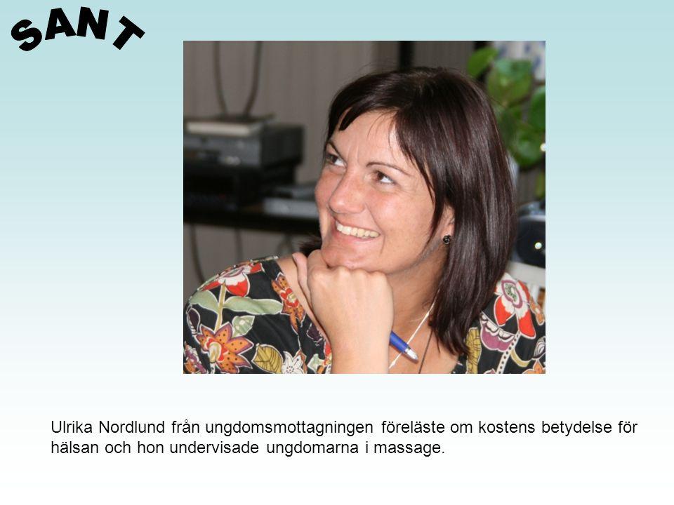 Ulrika Nordlund från ungdomsmottagningen föreläste om kostens betydelse för hälsan och hon undervisade ungdomarna i massage.