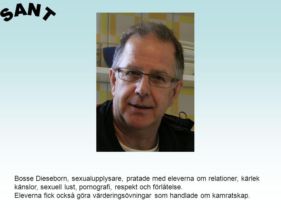 Bosse Dieseborn, sexualupplysare, pratade med eleverna om relationer, kärlek känslor, sexuell lust, pornografi, respekt och förlåtelse.