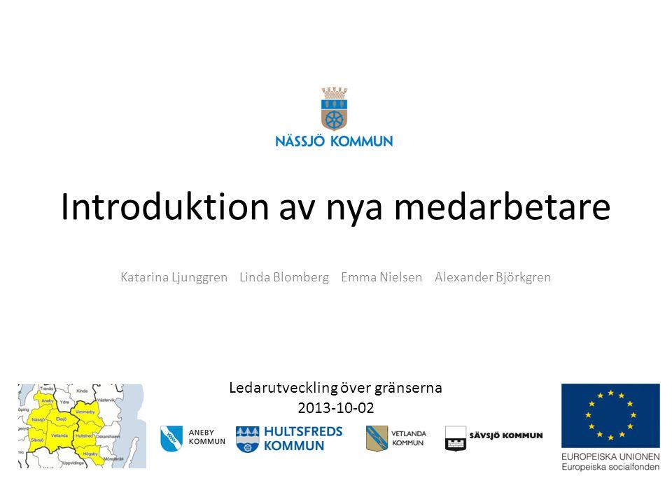 Hur arbetar andra kommuner • Vi har tittat på hur introduktionen ser ut för nyanställda i Nässjö kommun och jämfört med våra egna kommuner.