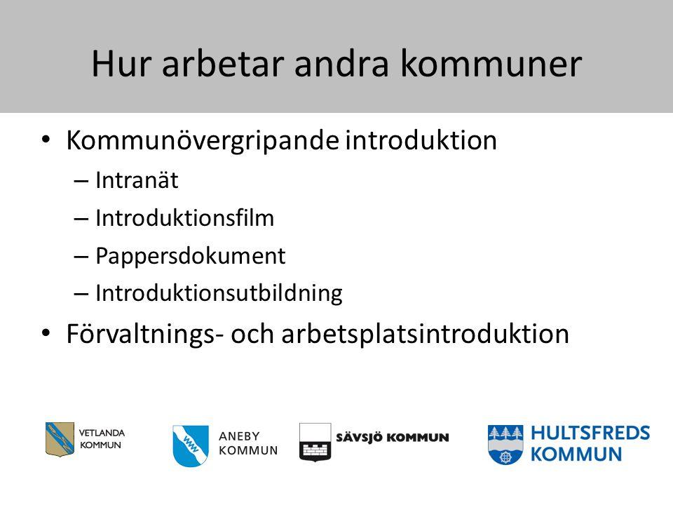 Kommunövergripande introduktion Intranät • En egen information direkt riktad till den nyanställde.