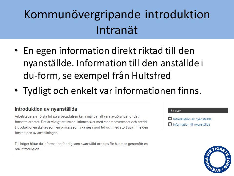 Kommunövergripande introduktion Intranät • Intervjuer med Dina jobbarkompisar , se exempel från Aneby.