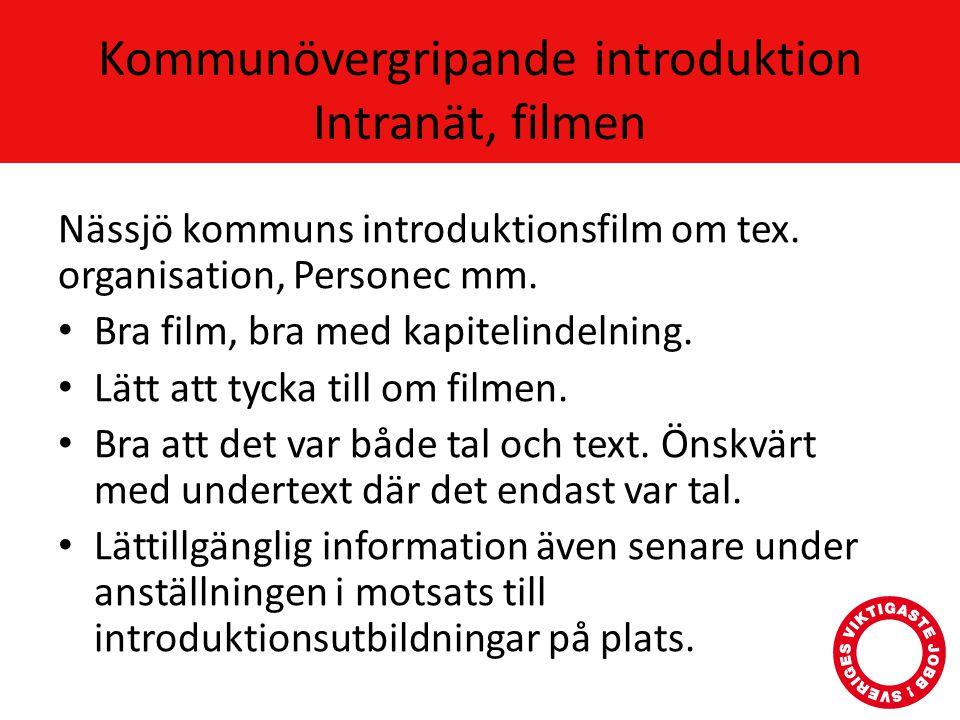 Kommunövergripande introduktion Pappersdokument • Introduktionsmapp överlämnas personligen tillsammans med introduktionsschema.