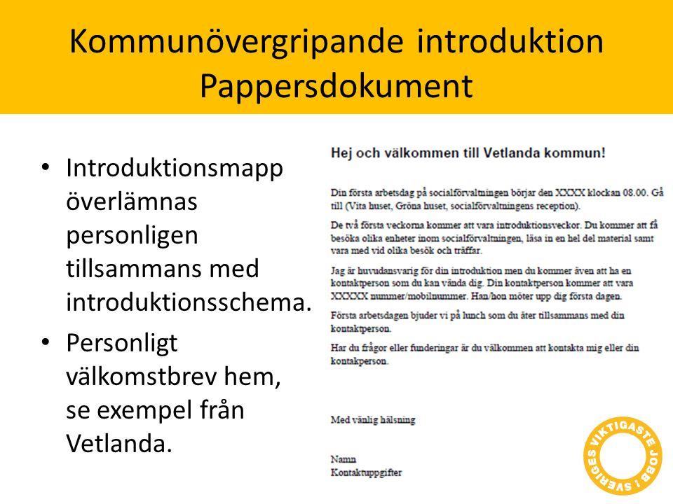 Kommunövergripande introduktion Introduktionsutbildning 4 tim • Personlig inbjudan • Stående tider eller lång framförhållning.