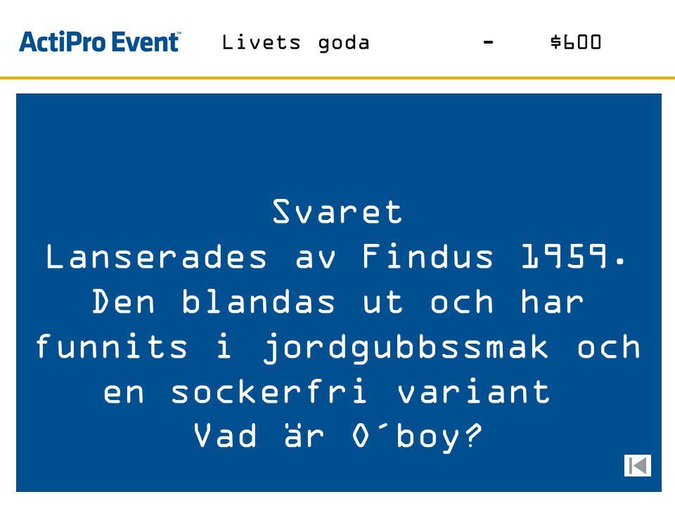 Svaret En Svensk dessert som skapades på Restaurang PA&Co i Stockholm. Desserten gav även namn åt en rockklubb Vad är Gino? Livets goda-$400