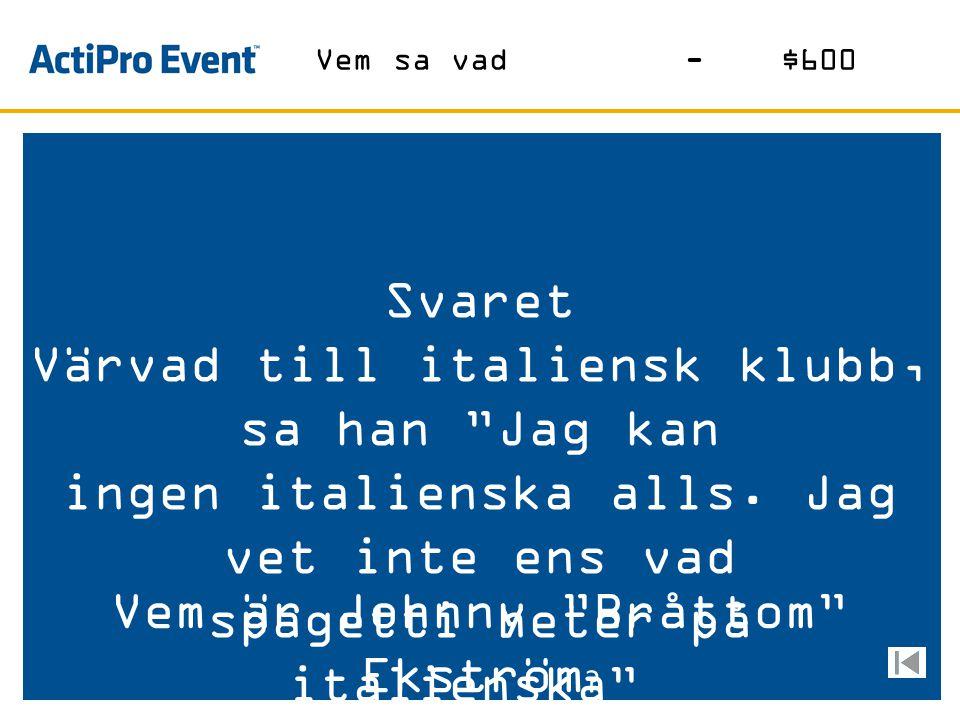 """Svaret Det blev fel när han sa """"kära Örebroare"""" Vem är kungen? Vem sa vad-$400"""