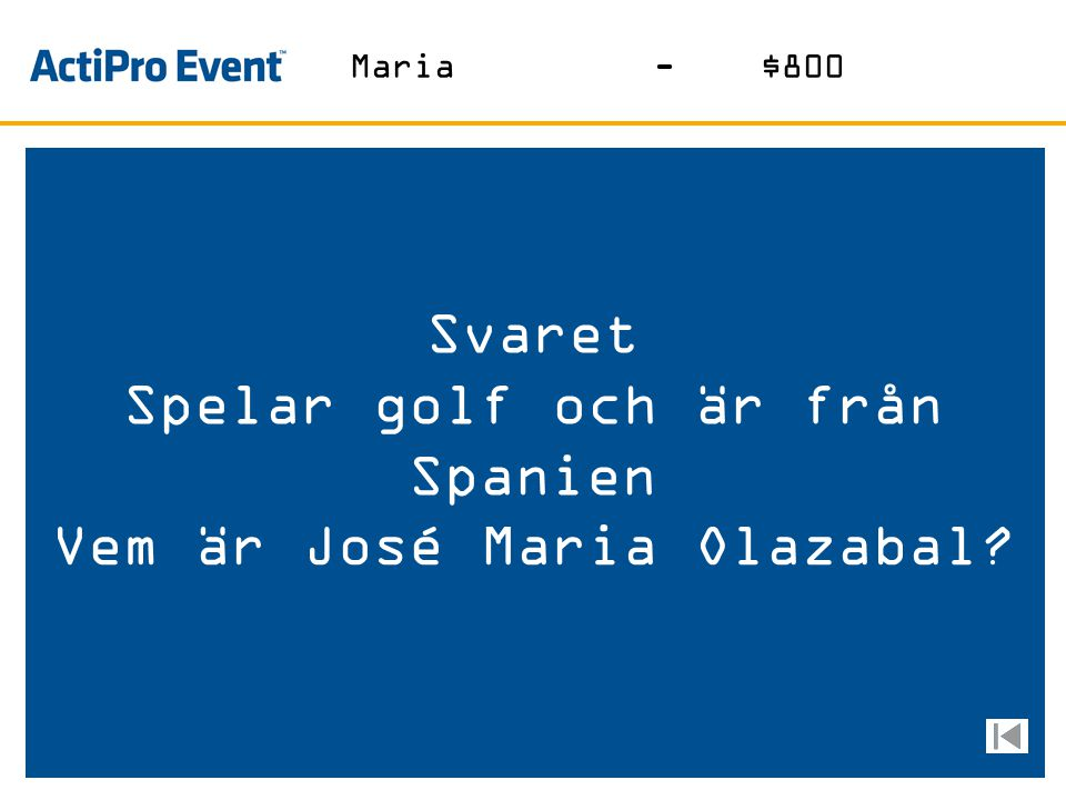 Svaret Spelar golf och är från Spanien Vem är José Maria Olazabal? Maria-$800